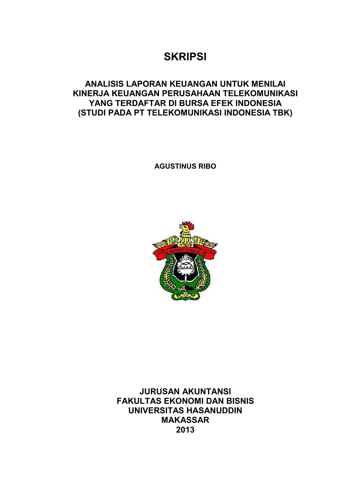 Analisis Laporan Keuangan Untuk Menilai Kinerja Keuangan Perusahaan Telekomunikasi Yang Terdaftar Di Bursa Efek Indonesia Studi Pada Pt Telekomunikasi Indonesia Tbk Agustinus Ribo Perpustakaan Universitas Hasanuddin