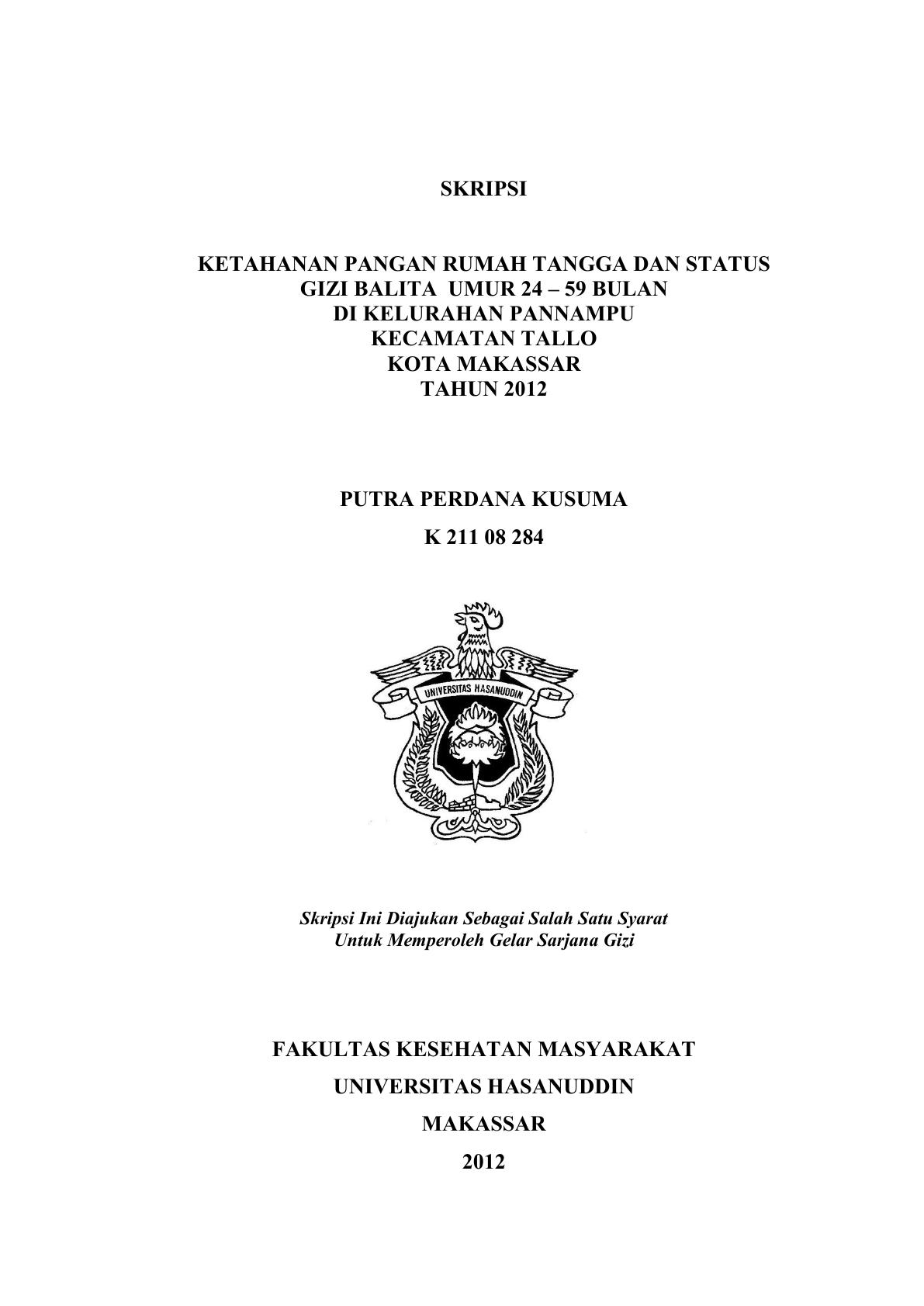 Ketahanan Pangan Rumah Tangga Dan Status Gizi Balita Umur 24 A 59 Bulan Di Kelurahan Pannampu Kecamatan Tallo Kota Makassar Tahun 2012 Putra Perdana Kusuma Perpustakaan Universitas Hasanuddin